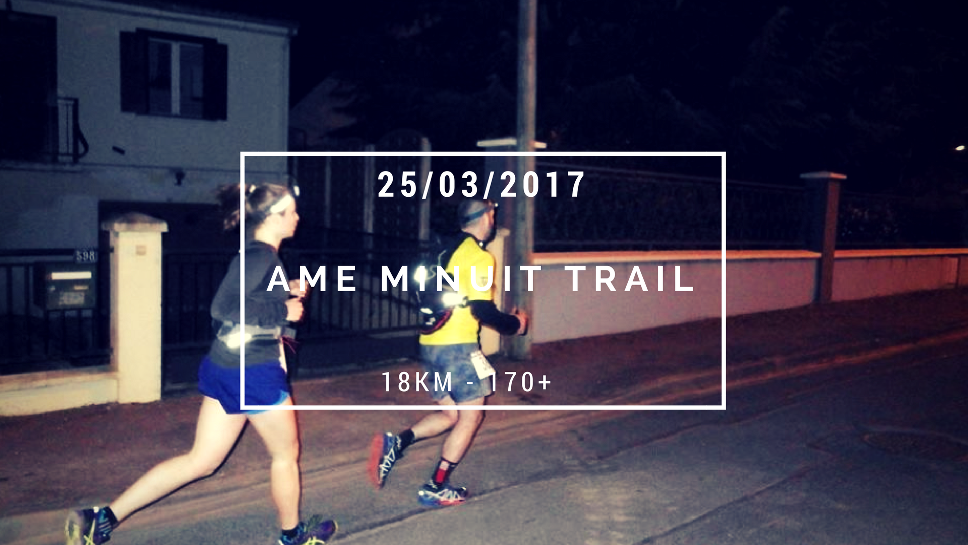 AME minuit trail amilly 2017